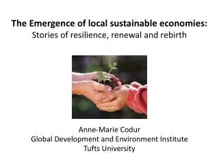 The Emergence of local sustainable economies:  Stories of resilience, renewal and rebirth