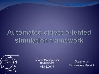 Automated object oriented simulation framework