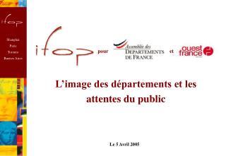 L'image des départements et les attentes du public