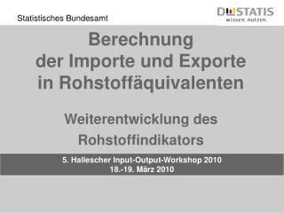 5. Hallescher Input-Output-Workshop 2010 18.-19. März 2010