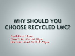 WHY SHOULD YOU CHOOSE RECYCLED LWC?
