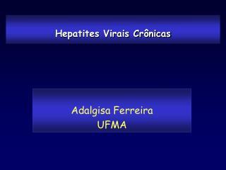 Hepatites Virais Cr�nicas
