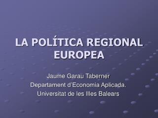 LA POL�TICA REGIONAL EUROPEA
