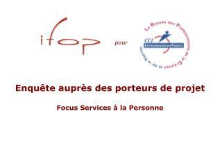 Enquête auprès des porteurs de projet Focus Services à la Personne