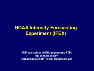NOAA Intensity Forecasting Experiment (IFEX)