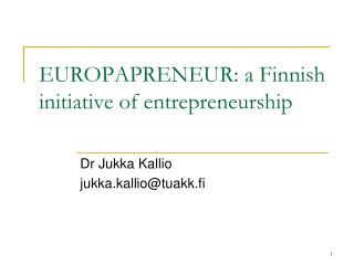 EUROPAPRENEUR: a  Finnish initiative of entrepreneurship