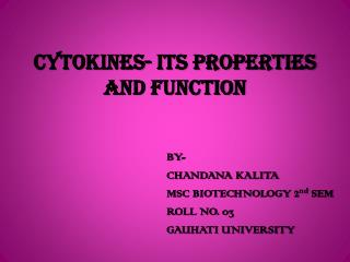 CYTOKINES- ITS PROPERTIES AND FUNCTION