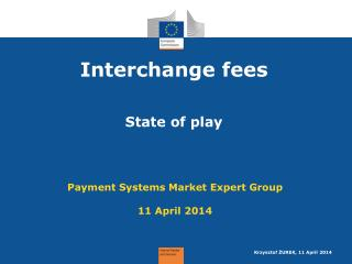 Interchange fees State of play