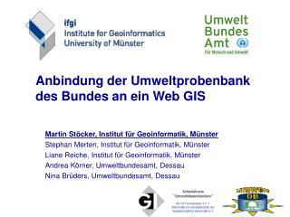 Anbindung der Umweltprobenbank des Bundes an ein Web GIS