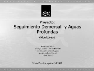 Proyecto: Seguimiento Demersal  y Aguas Profundas