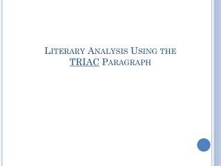 Literary Analysis Using the TRIAC  Paragraph