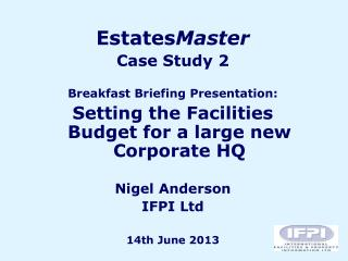 Estates Master Case Study 2 Breakfast Briefing Presentation: