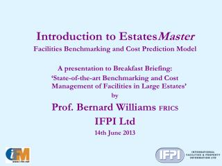 Introduction to Estates Master Facilities Benchmarking and Cost Prediction Model