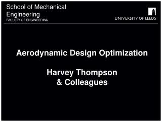 Aerodynamic Design Optimization Harvey Thompson & Colleagues