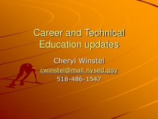 Career and Technical Education updates