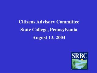 Citizens Advisory Committee  State College, Pennsylvania August 13, 2004