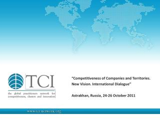 """Competitiveness of Companies and Territories.  New Vision. International Dialogue"""
