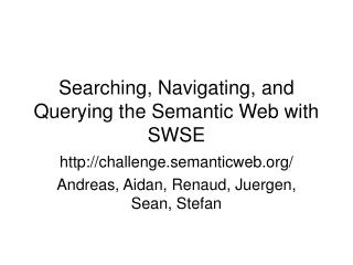 Searching, Navigating, and Querying the Semantic Web with SWSE