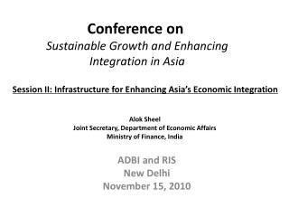 Conference on � Sustainable Growth and Enhancing Integration in Asia