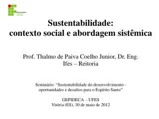 Sustentabilidade : c ontexto  social e  abordagem sistêmica