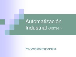 Automatización Industrial  (AIS7201)