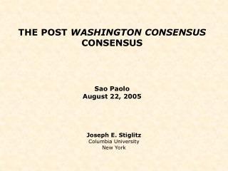 THE POST  WASHINGTON CONSENSUS  CONSENSUS