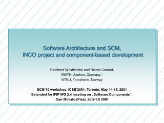 Software Architecture and SCM,   INCO project and component-based development