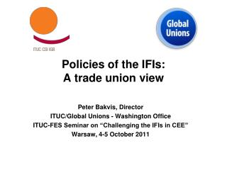 Policies of the IFIs:  A trade union view