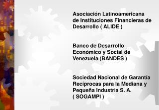 Asociación Latinoamericana de Instituciones Financieras de Desarrollo ( ALIDE )
