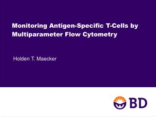 Monitoring Antigen-Specific T-Cells by Multiparameter Flow Cytometry