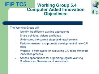 Working Group 5.4  Computer Aided Innovation Objectives: