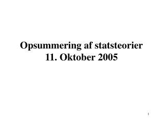 Opsummering af statsteorier 11. Oktober 2005