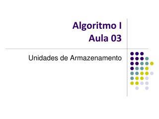 Algoritmo I Aula 03