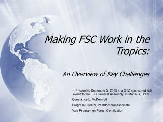 Making FSC Work in the Tropics: