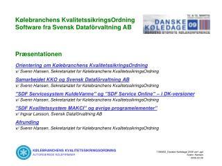 K�lebranchens KvalitetssikringsOrdning Software fra Svensk Dataf�rvaltning AB