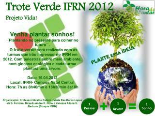 Trote Verde IFRN 2012 Projeto Vida!