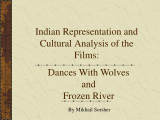 Indian Representation and Cultural Analysis of the Films: