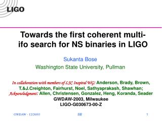Towards the first coherent multi-ifo search for NS binaries in LIGO
