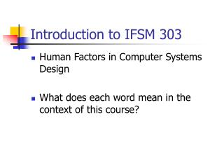 Introduction to IFSM 303
