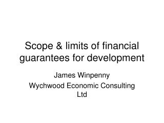 Scope & limits of financial guarantees for development