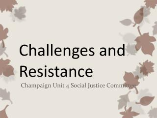 Challenges and Resistance