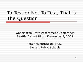 To Test or Not To Test, That is The Question