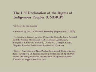 25 years in the making  Adopted by the UN General Assembly (September 13, 2007)