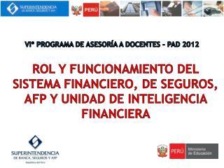 rol y funcionamiento del sistema financiero, de seguros, afp y unidad de inteligencia financiera