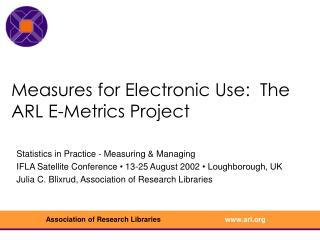 Measures for Electronic Use:  The ARL E-Metrics Project