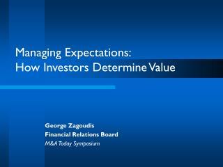 Managing Expectations:  How Investors Determine Value