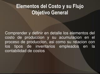 Elementos del Costo y su Flujo Objetivo General
