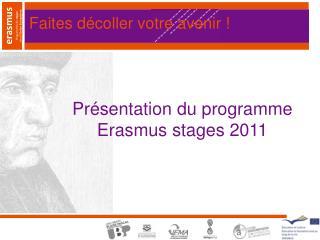 Présentation du programme Erasmus stages 2011