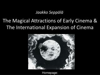The Magical Attractions of Early Cinema & The International Expansion of Cinema