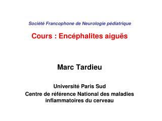 Société Francophone de Neurologie pédiatrique Cours : Encéphalites aiguës